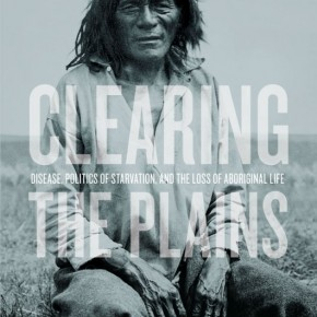 "PODCAST: One-on-One with ""Clearing The Plains"" Author James Daschuk"
